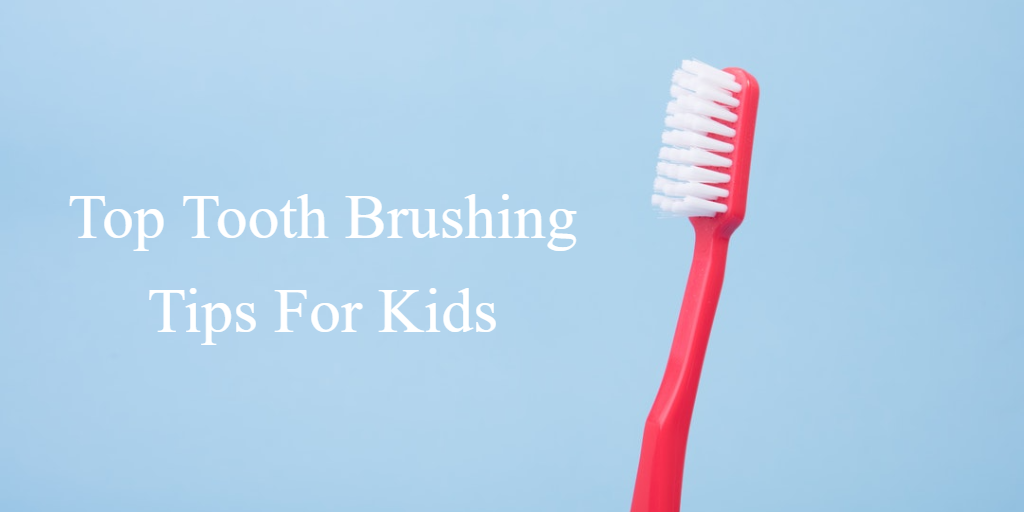 top-tooth-brushing-tips-for-kids