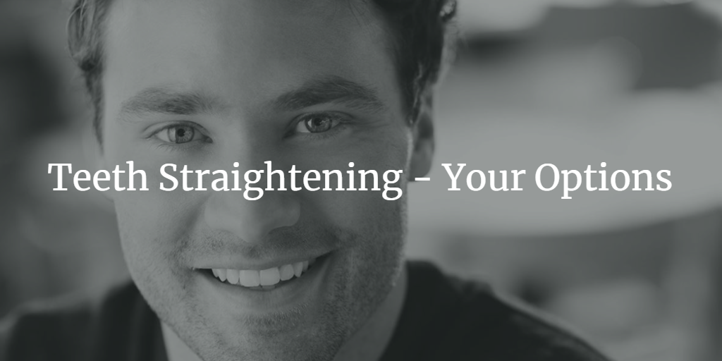 teeth-straightening-your-options